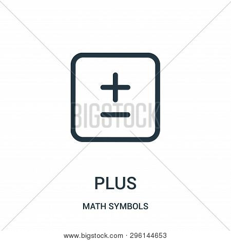 Plus Icon Isolated On White Background From Math Symbols Collection. Plus Icon Trendy And Modern Plu