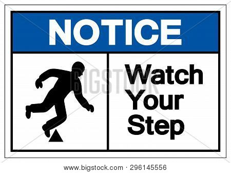 Notice Watch Your Step Symbol Sign, Vector Illustration, Isolate On White Background Label. Eps10