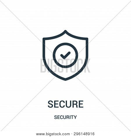 Secure Icon Isolated On White Background From Security Collection. Secure Icon Trendy And Modern Sec