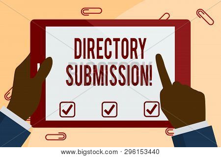 Writing note showing Directory Submission. Business photo showcasing main source to increase backlinks for your website Hand Holding Pointing Touching Color Tablet White Screen. poster