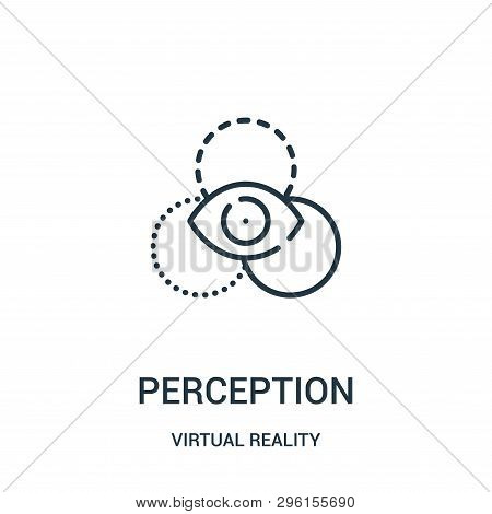 Perception Icon Isolated On White Background From Virtual Reality Collection. Perception Icon Trendy