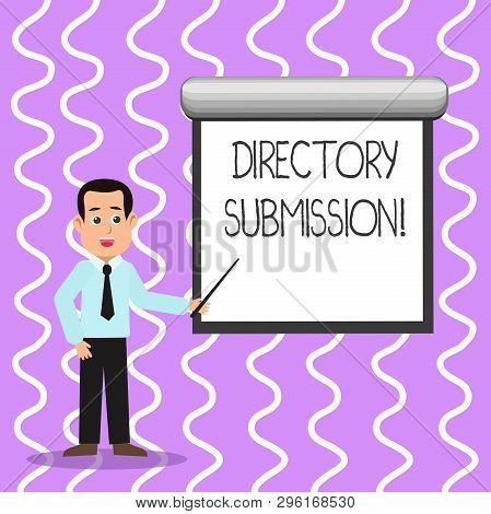 Conceptual hand writing showing Directory Submission. Business photo text main source to increase backlinks for your website Man in Necktie Holding Stick Pointing White Screen on Wall. poster
