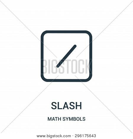 Slash Icon Isolated On White Background From Math Symbols Collection. Slash Icon Trendy And Modern S