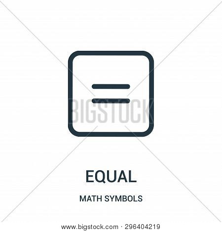 Equal Icon Isolated On White Background From Math Symbols Collection. Equal Icon Trendy And Modern E