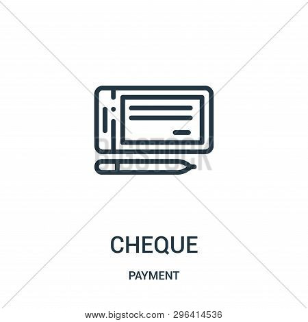 Cheque Icon Isolated On White Background From Payment Collection. Cheque Icon Trendy And Modern Cheq