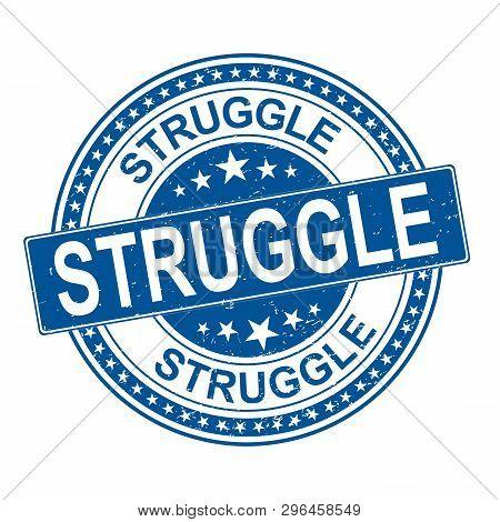 Struggle Grunge Rubber Stamp Vector Illustration Isolated