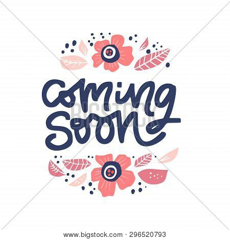 Coming Soon Ink Brush Lettering In Floral Frame. Pregnancy Saying Inside Flowers Round Border Hand D