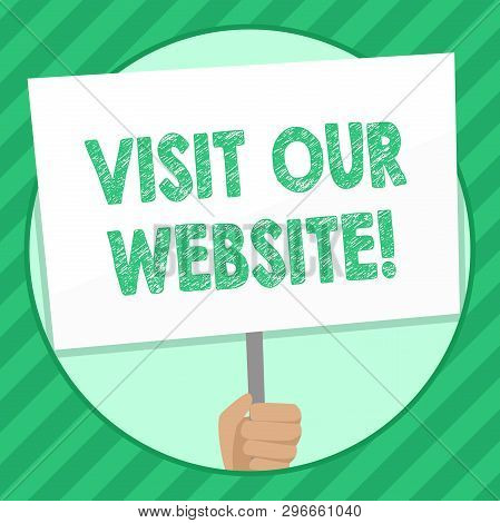Handwriting Text Writing Visit Our Website. Concept Meaning Visitor Who Arrives At Web Site And Proc