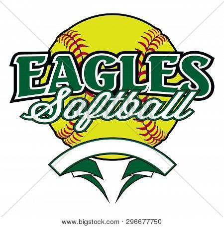 Eagles Softball Design With Banner And Ball Is A Team Design Template That Includes A Softball Graph