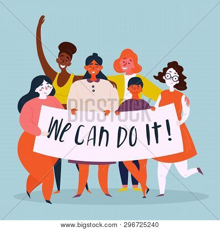 Diverse international and interracial group of young women holds We Can Do It retro poster. Strong women, girl power, empowerment concept. Female power, woman rights, protest, feminism. Vector flat poster