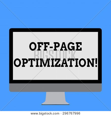 Word Writing Text Off Page Optimization. Business Concept For Set Of Techniques To Increase Your Web