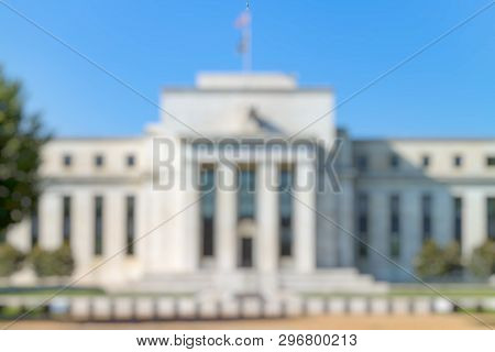 Out Of Focus Of  Federal Reserve Building, The Headquater Of Federal Reserve Bank. Washington Dc, Us