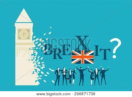 Brexit Or No Brexit Concept Illustration. Group Of Pro Brexit Business People Questioning That The B