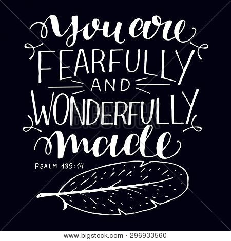 Hand Lettering With Bible Verse You Are Fearfully And Wonderfully Made On Black Background.