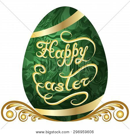 Happy Easter Egg. Decorative Egg Faberge, Malachite With Golden Vintage Ornament, Ribbons And Handwr