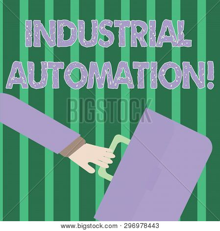 Handwriting Text Industrial Automation. Concept Meaning Use Of Control Systems To Handle Industrial