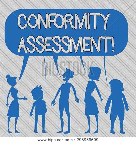 Text sign showing Conformity Assessment. Conceptual photo Evaluation verification and assurance of conforanalysisce Silhouette Figure of People Talking and Sharing One Colorful Speech Bubble. poster