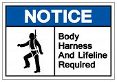 Notice Body Harness And Lifeline Required Symbol Sign, Vector Illustration, Isolate On White Background Label. EPS10 poster