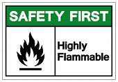 Safety First Highly Flammable Symbol Sign, Vector Illustration, Isolate On White Background Label .EPS10 poster