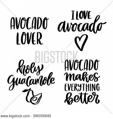 Set Of Hand Drawn Lettering Phrases: Avocado Lover;  I Love Avocado; Holy Guacamole; Avocado Makes E