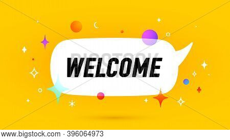 Welcome. Banner, Speech Bubble, Poster And Sticker Concept, Geometric Style With Text Welcome. Icon