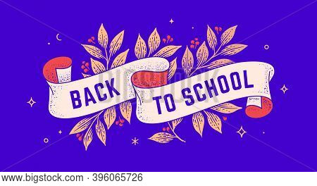 Back To School. Retro Greeting Card With Ribbon And Text Back To School. Old Ribbon Banner In Engrav