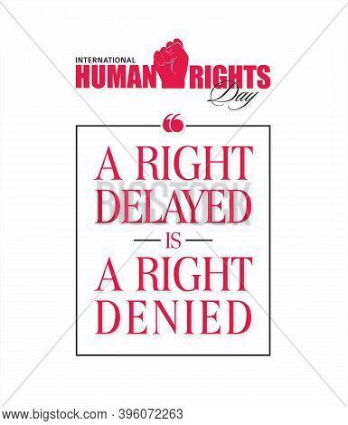 A Right Delayed Is A Right Denied - International Human Rights Day Banner - Typography