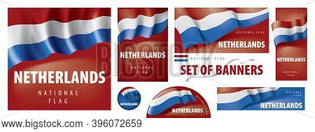 Vector Set Of Banners With The National Flag Of The Netherlands