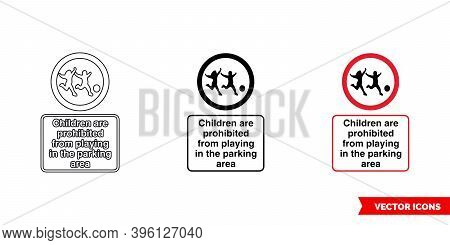 Children Are Prohibited From Playing In The Parking Area Community Safety Notice Sign Icon Of 3 Type