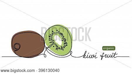 Kiwi Fruit Vector Illustration, Background. One Line Drawing Art Illustration With Lettering Kiwi Fr