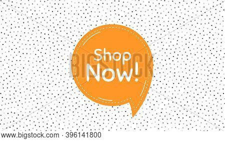 Shop Now Symbol. Orange Speech Bubble On Polka Dot Pattern. Special Offer Sign. Retail Advertising.