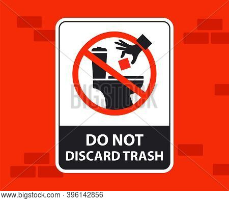 A Warning On The Wall In The Toilet, Do Not Throw Garbage. It Is Forbidden To Throw Away Paper In Th