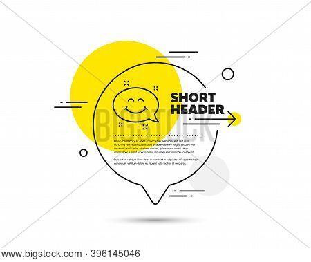 Smile Chat Line Icon. Speech Bubble Vector Concept. Happy Face Sign. Emoticon Speech Bubble Symbol.