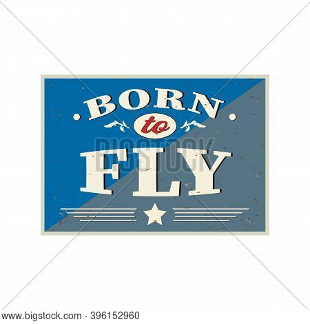 Born To Fly Vintage Typography About Flying And Paragliding Sports