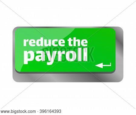 Reduce The Payroll . Close Up Of Keyboard, Enter Computer Key.