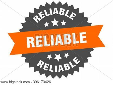 Reliable Round Isolated Ribbon Label. Reliable Sign