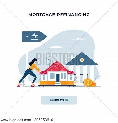 Mortgage Refinancing Banner. Woman Drags A Home To The Bank For House Pawning With Getting Cash Out.