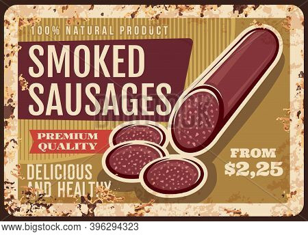 Smoked Sausages Rusty Metal Plate, Vector Vintage Rust Tin Sign Of Delicious And Tasty Wurst, Store