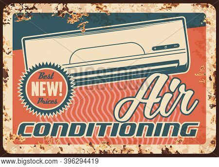 Air Conditioning Rusty Metal Plate, Vector Conditioner Device For Home, Vintage Rust Tin Sign. Fan C