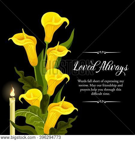 Funeral Vector Card With Yellow Calla Flowers And Burning Candle. Sorrowful For Death, Loved Always