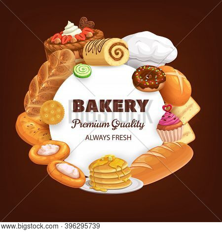 Bakery, Desserts And Bread Vector Round Banner. Sweet Baked Food Cupcake, Pancakes And Cheesecake, B