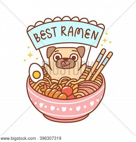 Cute Pug Dog In A Bowl Of Ramen With Noodles, Egg, Fish And Shrimp. Inscription On The Ribbon: Best