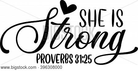 She Is Strong Proverbs 31-25 On White Background. Christian Phrase