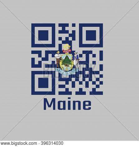 Qr Code Set The Color Of Maine Flag, Maine Coat Of Arms Defacing Blue Field. Text: Maine.