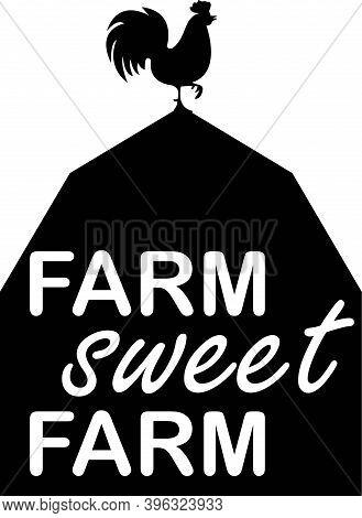 Farm Sweet Farm On White Background. Farm Vector Illustration