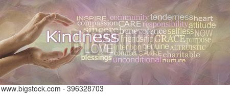 Words Associated With Kindness Word Cloud - Female Hands Gently Cupped Around The Word Kindness And