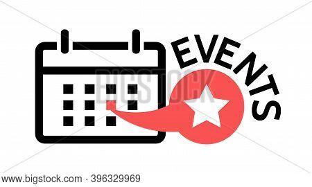Upcoming Events Calendar Announcement. Letters Banner. Vector Time Speech Bubble Icon, Badge Illustr