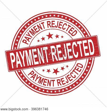Red Realistic Vector Payment Rejected Grunge Rubber Stamp Isolated On White Background.