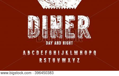Decorative Sans Serif Font And Diner Label Template. Letters With Vintage Texture For Logo And Label
