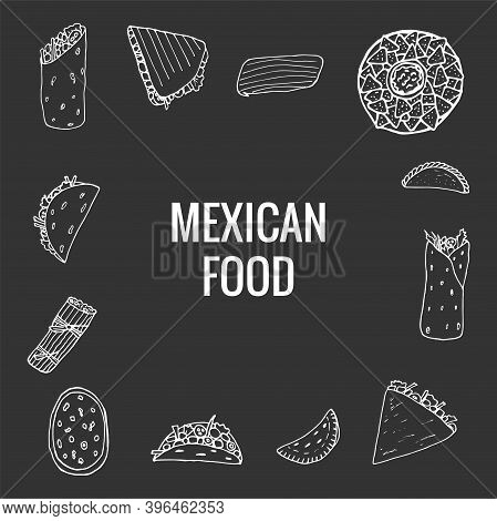 Vector Hand Drawn Of Mexican Food. A Set Of Mexican Dishes With Burritos, Quesadillas, Empanadas, Ta